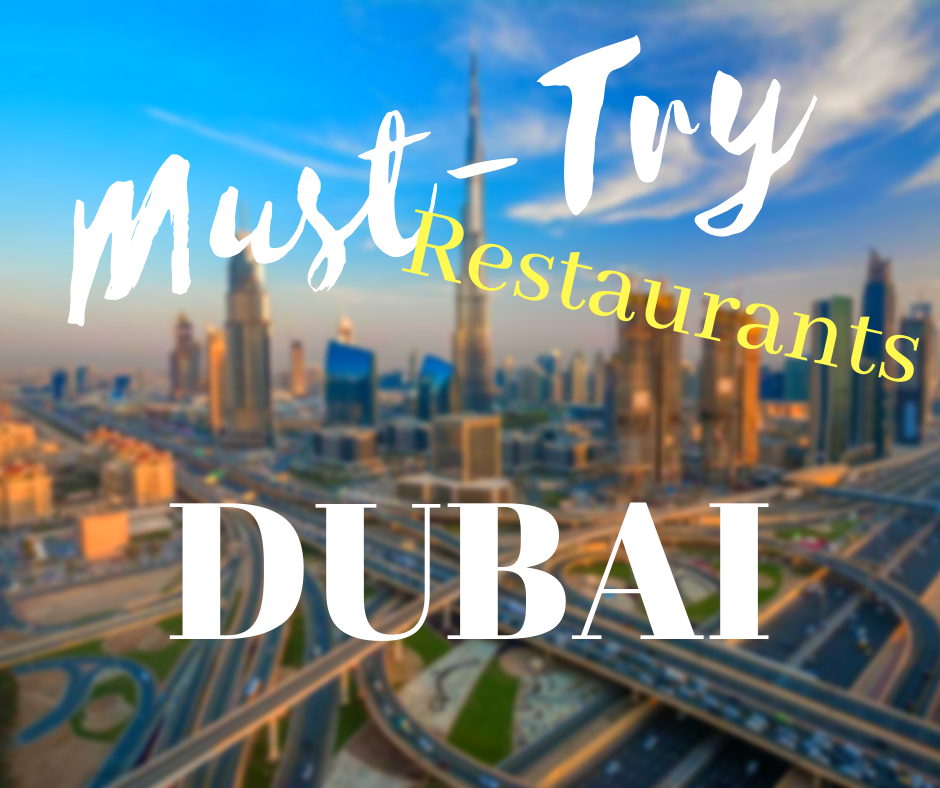 Must-Try Restaurants In Dubai - World of Faz